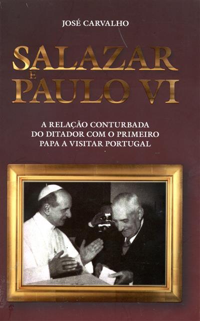 Salazar e Paulo VI (José Carvalho)