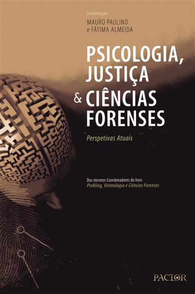 Psicologia, justiça e ciências forenses (coord. Mauro Paulino, Fátima Almeida)