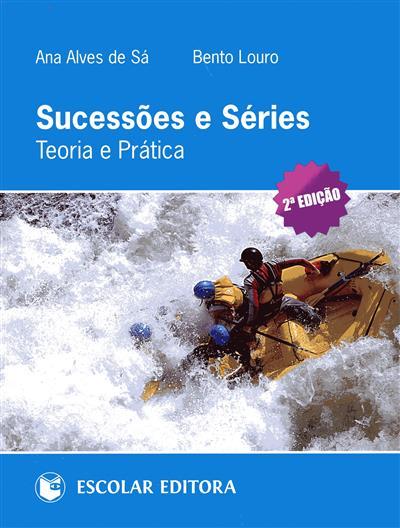 Sucessões e séries (Ana Alves de Sá, Bento Louro)