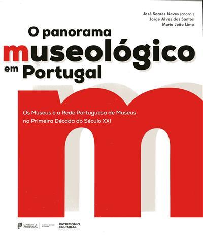 O panorama museológico em Portugal (José Soares Neves, Jorge Alves dos Santos, Maria João Lima)