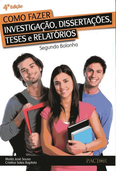 Como fazer investigação, dissertações, teses e relatórios (Maria José Sousa, Cristina Sales Baptista)