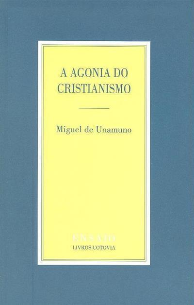 A agonia do cristianismo (Miguel de Unamuno)