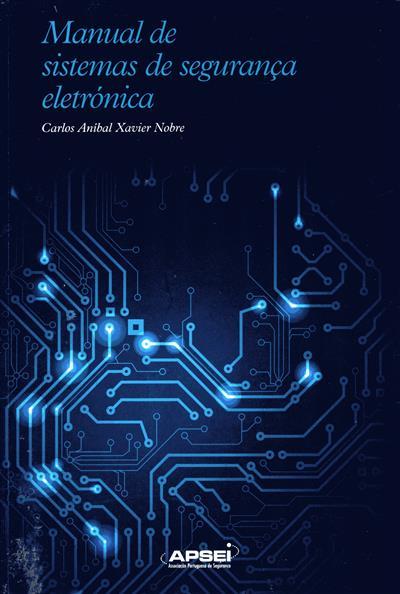 Manual de sistemas de segurança eletrónica (Carlos Aníbal Xavier Nobre)