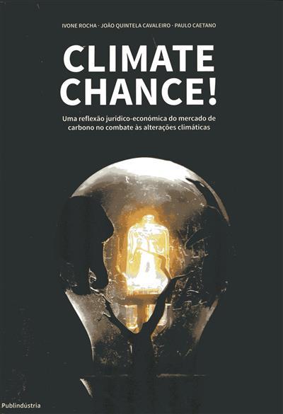 Climate chance! (Ivone Rocha, João Quintela Cavaleiro, Paulo Caetano)