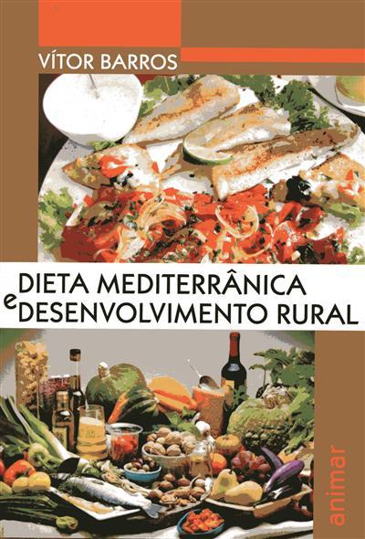 Dieta mediterrânica e desenvolvimento rural (Vítor Barros)