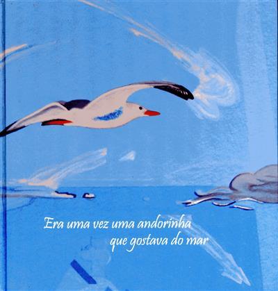 Era uma vez uma andorinha que gostava do mar (texto Adriana Aguiar Branco)