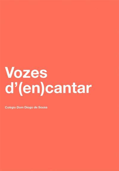 Vozes d'(en)cantar (Alunos do Colégio D. Diogo de Sousa)