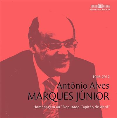António Alves Marques Júnior, 1946-2012 (textos Família Marques Júnior, Aniceto Afonso, José Magalhães)