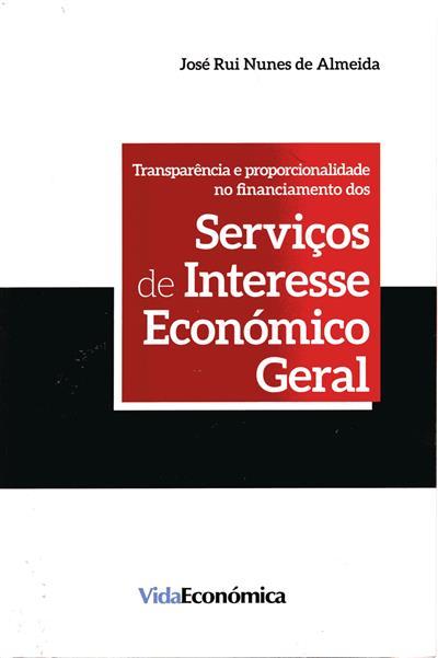 Transparência e proporcionalidade no financiamento dos serviços de interesse económico geral (José Rui Nunes de Almeida)