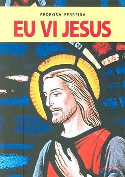 Eu vi Jesus (Pedrosa Ferrreira)