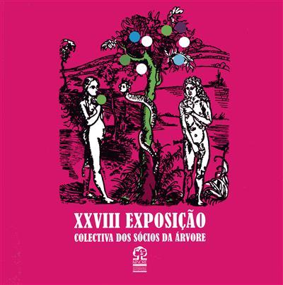 XXVIII Exposição Colectiva dos Sócios da Árvore (dir. Manuela de Abreu e Lima)