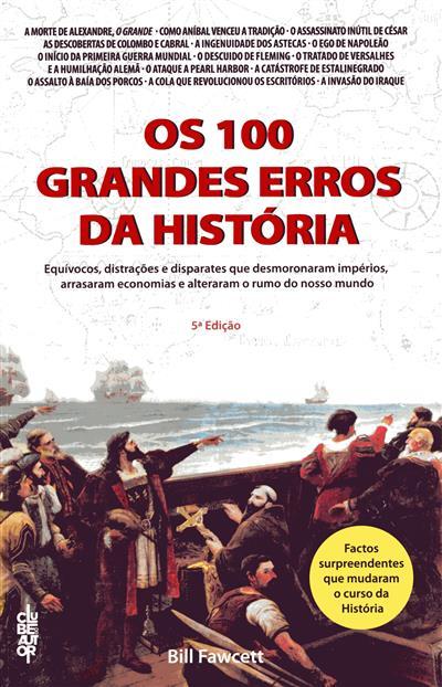 Os 100 grandes erros da história (Bill Fawcett)
