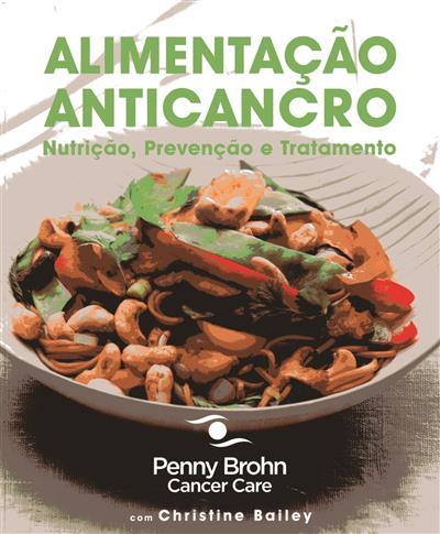Alimentação anticancro (Penny Brohn Cancer Care, Christine Bailey)