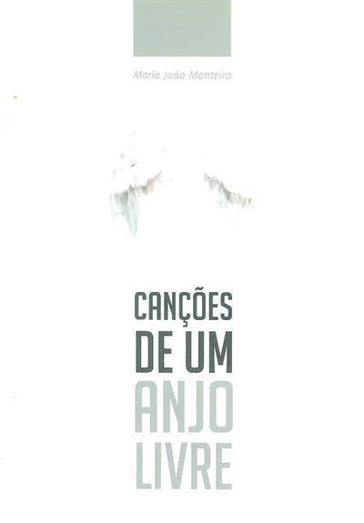 Canções de um anjo livre (Maria João Monteiro)