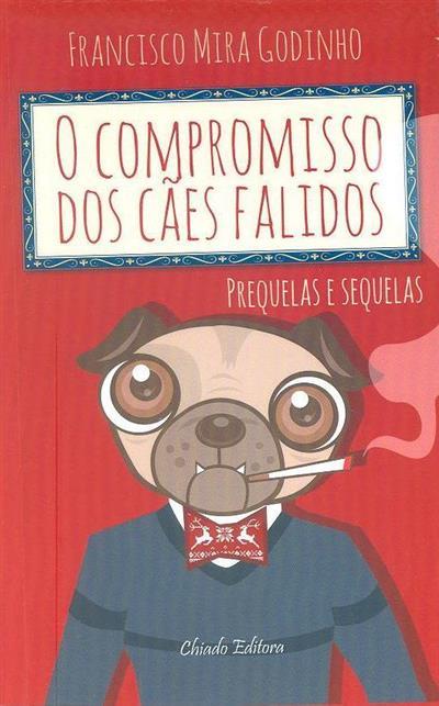 O compromisso dos cães falidos (Francisco Mira Godinho)