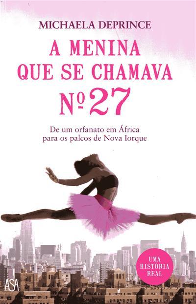 A menina que se chamava número 27 (Michaela Deprince)