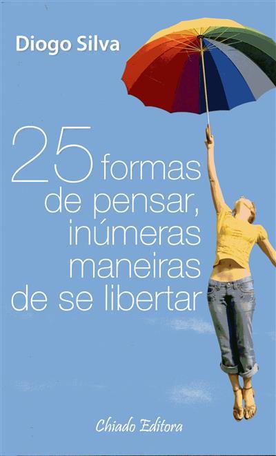 25 formas de pensar, inumeras maneiras de se libertar (Diogo Silva)