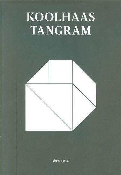 Koolhaas Tangram (Ana Vaz Milheiro... [et al.])