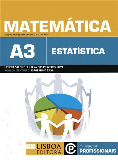 Matemática A3 (Helena Salomé, Liliana dos Prazeres Silva)