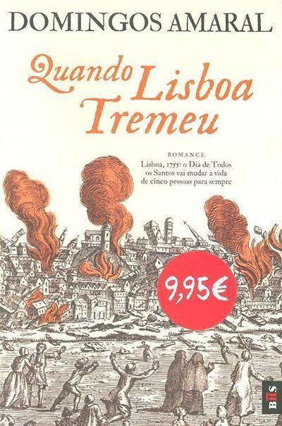Quando Lisboa tremeu (Domingos Amaral)