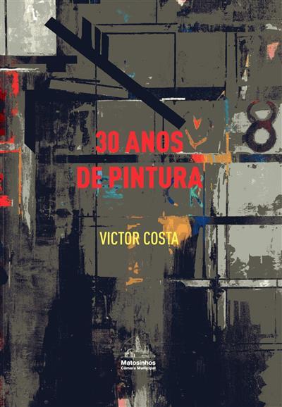30 anos de pintura (Guilherme Pinto... [et al.])
