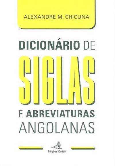 Dicionário de siglas e abreviaturas angolanas (Alexandre Mavungo Chicuna)