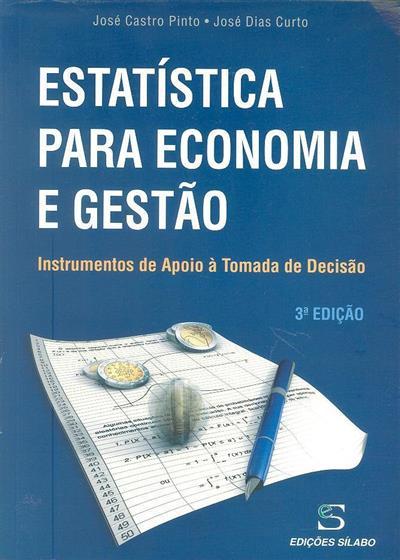Estatística para economia e gestão (José Castro Pinto, José Dias Curto)