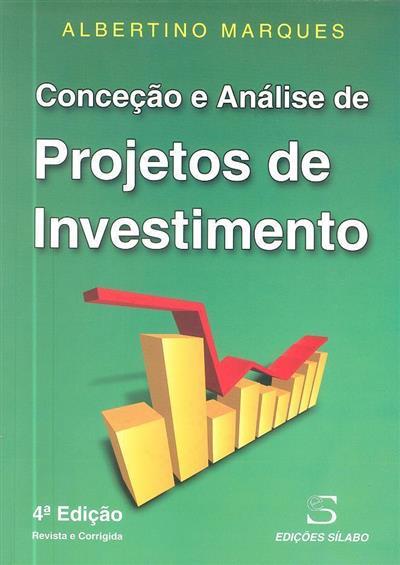 Concepção e análise de projectos de investimento (Albertino Marques)