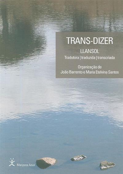 Trans-dizer (org. João Barrento, Maria Etelvina Santos)