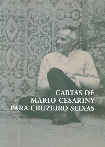 Cartas de Mário Cesariny para Cruzeiro Seixas, 1941-1975 (ed. Perfecto E. Cuadrado,  António Gonçalves, Cristina Guerra)