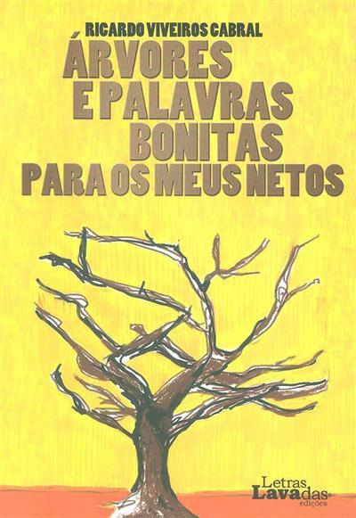 Árvores e palavras bonitas para os meus netos (Ricardo Viveiros Cabral)