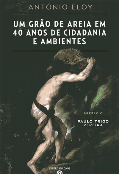 Um grão de areia em 40 anos de cidadania e ambientes (António Eloy)