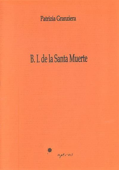 B.I. de la Santa Muerte (Patrizia Granziera)
