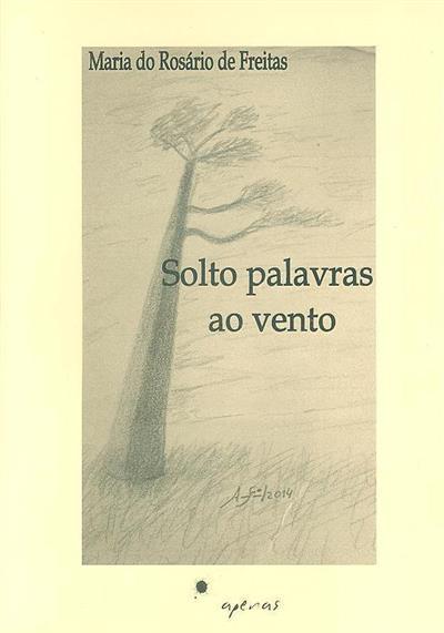 Solto palavras ao vento (Maria do Rosário de Freitas)