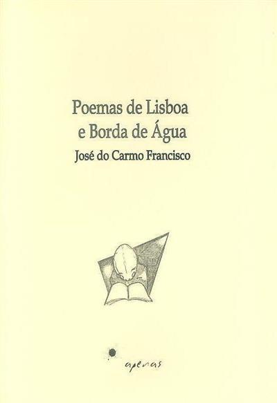 Poemas de Lisboa e Borda de Água (José do Carmo Francisco)