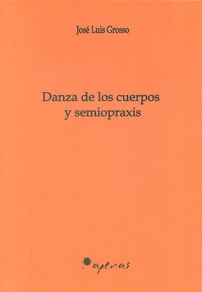 Danza de los cuerpos y semiopraxis (José Luis Grosso)