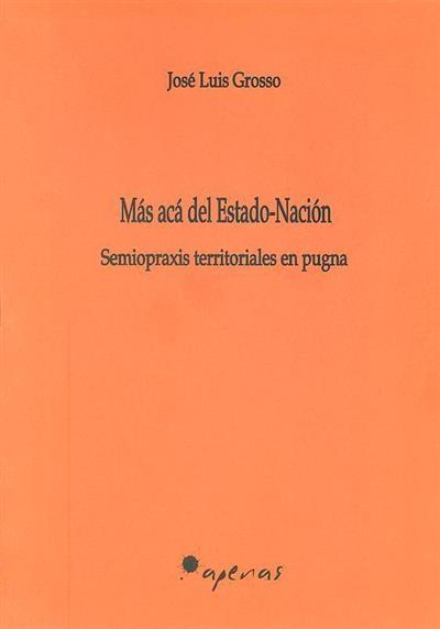 Más acá del Estado-Nación (José Luis Grosso)