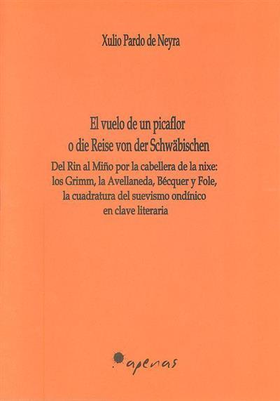El vuelo de un picaflor o die Reise von der Schwäbischen (Xulio Pardo de Neyra)