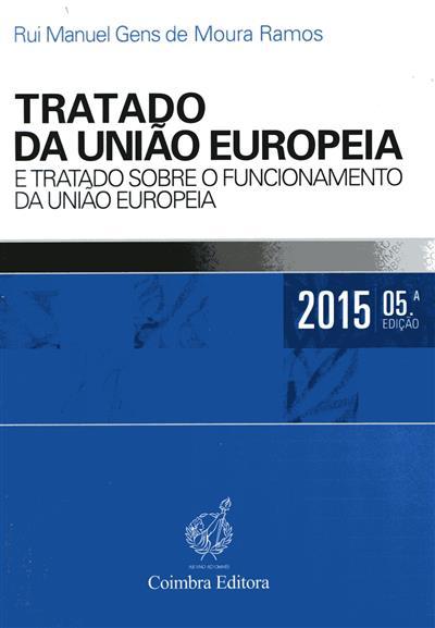 Tratado da União Europeia e Tratado sobre o funcionamento da União Europeia ( [compil.] Rui Manuel Gens Moura Ramos)
