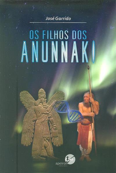 Os filhos dos Anunnaki (José Garrido)