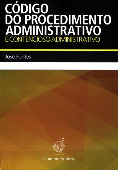 Código do procedimento administrativo e contencioso administrativo ([compil.] José Fontes)