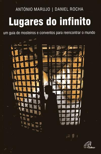 Lugares do infinito (António Marujo, Daniel Rocha)