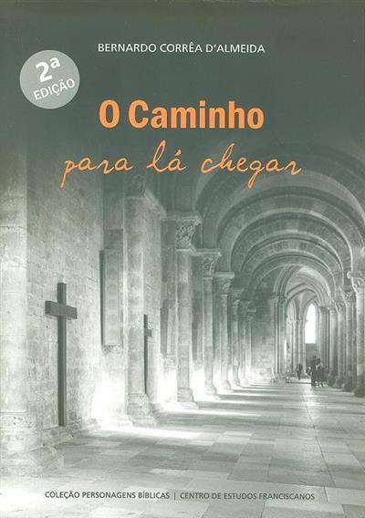 O caminho para lá chegar (Bernardo Corrêa D'Almeida)