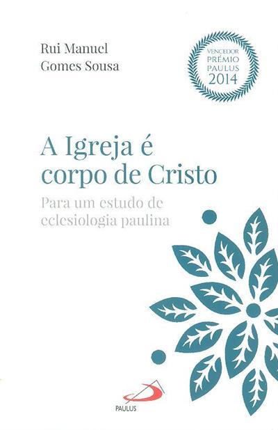A igreja é corpo de Cristo (Rui Manuel Gomes Sousa)