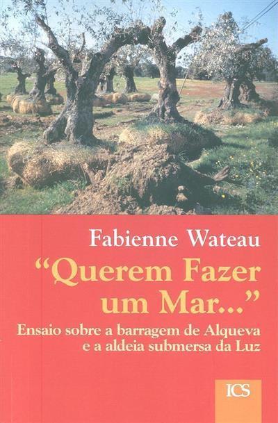 «Querem fazer um mar...» (Fabienne Wateau)