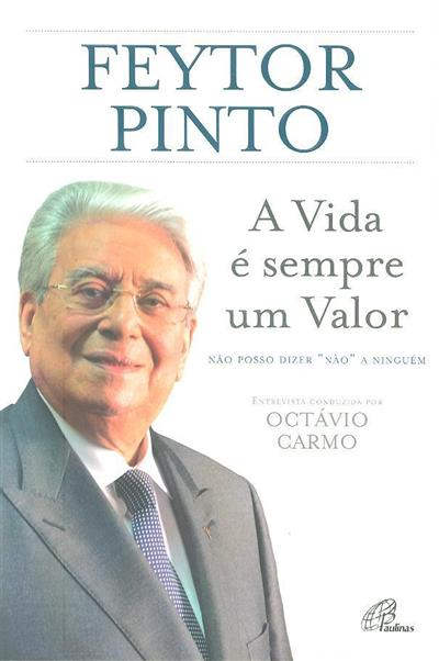 A vida é sempre um valor ([entrevistado] Padre Vítor Feytor Pinto)