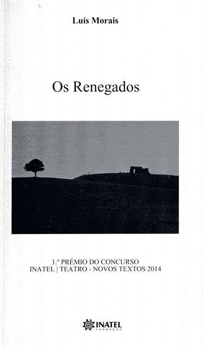 Os renegados (Luís Morais)