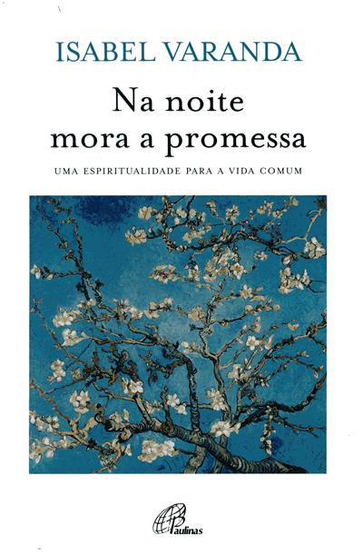 Na noite mora a promessa (Isabel Varanda)