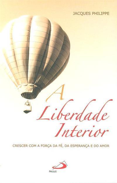 A liberdade interior (Jacques Philippe)