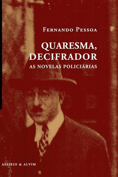 Quaresma, decifrador (Fernando Pessoa)